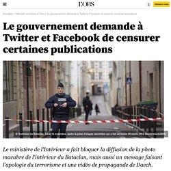 Le gouvernement demande à Twitter et Facebook de censurer certaines publications