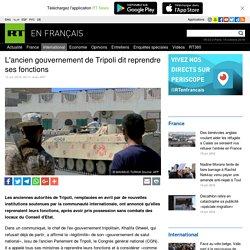 L'ancien gouvernement de Tripoli dit reprendre ses fonctions