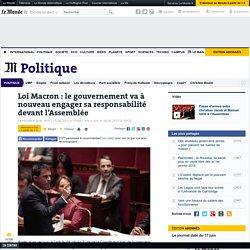 Loi Macron : le gouvernement va à nouveau engager sa responsabilité devant l'Assemblée