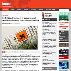 Pesticides et toxiques : le gouvernement veut-il se dédouaner de toute responsabilité ?