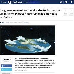 Le gouvernement recule et autorise la théorie de la Terre Plate à figurer dans les manuels scolaires