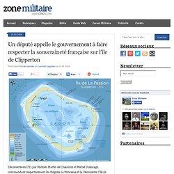 Blog Archive Un député appelle le gouvernement à faire respecter la souveraineté française sur l'île de Clipperton