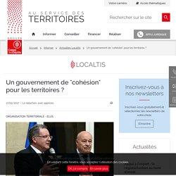 """Un gouvernement de """"cohésion"""" pour les territoires ?"""