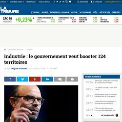 Industrie : le gouvernement veut booster 124 territoires