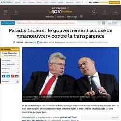 Paradis fiscaux : le gouvernement accusé de «manœuvrer» contre la transparence
