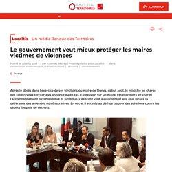 Le gouvernement veut mieux protéger les maires victimes de violences