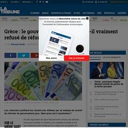 Grèce : le gouvernement Tsipras a-t-il vraiment refusé de réformer ?