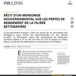 22 oct. 2020 Récit d'un mensonge gouvernemental sur les pertes de rendement de la filière betteravière - Pollinis