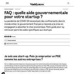 FAQ : quelle aide gouvernementale pour votre startup ? - Maddyness - Le Magazine des Startups Françaises