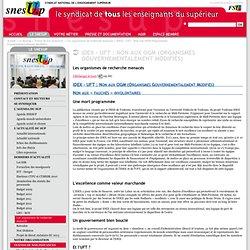 IDEX - UFT: Non aux OGM (Organismes Gouvernementalement Modifiés)