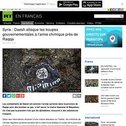 Syrie : Daesh attaque les troupes gouvernementales à l'arme chimique près de Raqqa