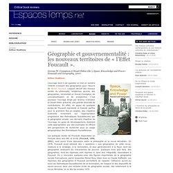 Géographie et gouvernementalité: les nouveaux territoires de «l'Effet Foucault».