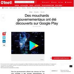 Des mouchards gouvernementaux ont été découverts sur Google Play