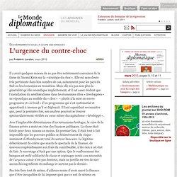 Gouvernements sous la coupe des banques: l'urgence du contre-choc , par Frédéric Lordon