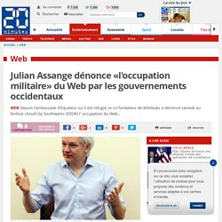 Julian Assange dénonce «l'occupation militaire» du Web par les gouvernements occidentaux