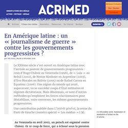 En Amérique latine : un « journalisme de guerre » contre les gouvernements progressistes