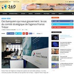 Ces banquiers qui nous gouvernent : le cas du comité stratégique de l'agence France Trésor - News360x