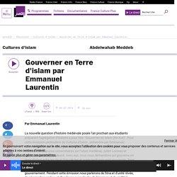 Gouverner en Terre d'islam par Emmanuel Laurentin