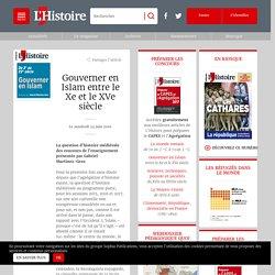 Gouverner en Islam entre le Xe et le XVe siècle