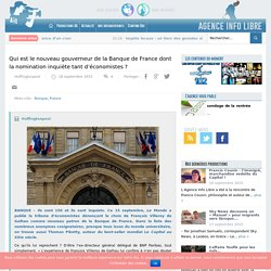 Qui est le nouveau gouverneur de la Banque de France dont la nomination inquiète tant d'économistes ?