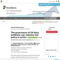 FRONT. VET. SCI. 14/07/20 The governance of UK dairy antibiotic use: industry-led policy in action.