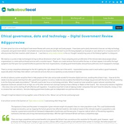 Ethical governance, data and technology - Digital Government Review #diggovreview - Talk About LocalTalk About Local