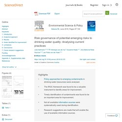 Environmental Science & Policy Volume 84, June 2018, Risk governance of potential emerging risks to drinking water quality: Analysing current practices