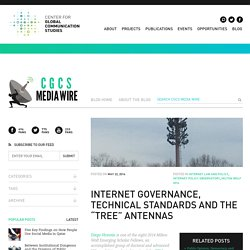"""Internet Governance, Technical Standards and the """"Tree"""" Antennas"""
