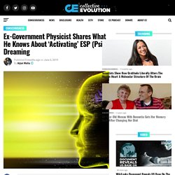 Ex-Government Physicist Shares What He Knows About 'Activating' ESP (Psi) Dreaming