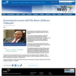 Government to meet with The Boere Afrikaner Volksraad:Thursday 24 July 2014