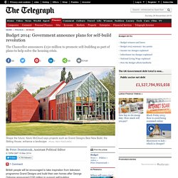 Budget 2014: Government announce plans for self-build revolution