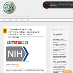 The Federal Anti-Drug Government just announced Cannabis Cures Cancer