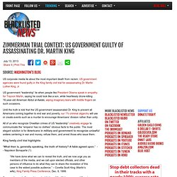 Zimmerman Trial context: US government guilty of assassinating Dr. Martin King