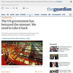 The US government has betrayed the internet. We need to take it back
