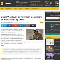 Dubai Wants All Government Documents on Blockchain By 2020