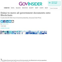 Dubai to move all government documents onto Blockchain