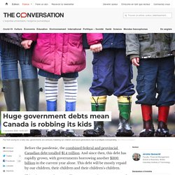 Mélodie - Huge government debts mean Canada is robbing its kids