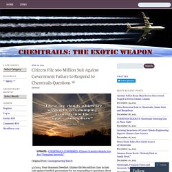 Citizens File $60 Million Suit Against Government Failure to Respond to Chemtrails Questions