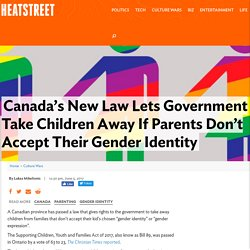 Canada's New Law Lets Government Take Children Away If Parents Don't Accept Their Gender Identity