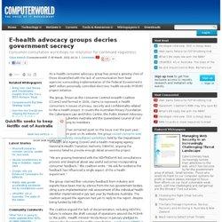 E-health advocacy groups decries government secrecy - e-health - CIO