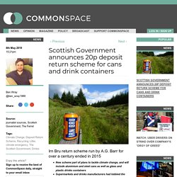 Scottish Government announces 20p deposit return scheme for cans and drink containers