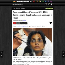 Government Chemist Tampered With 40,000 Cases, Locking Countless Innocent Americans In Prison