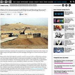 Did a U.S. Government Lab Help Israel Develop Stuxnet?