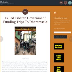 Exiled Tibetan Government Funding Trips To Dharamsala