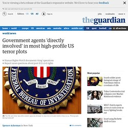 Government agents 'directly involved' in most high-profile US terror plots