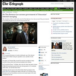 Sir Tim Berners-Lee accuses government of 'draconian' internet snooping