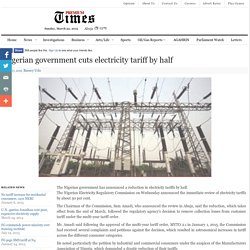 Nigerian government cuts electricity tariff by half