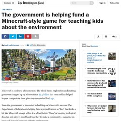 The government is helping fund a Minecraft-style game for teaching kids about the environment
