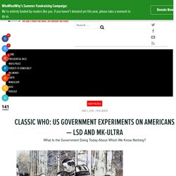 Classic Who: US Government Experiments on Americans — LSD and MK-ULTRA