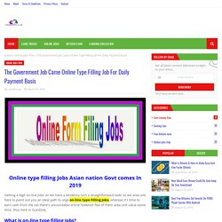 The Government Job Came Online Type Filling Job For Daily Payment Basis